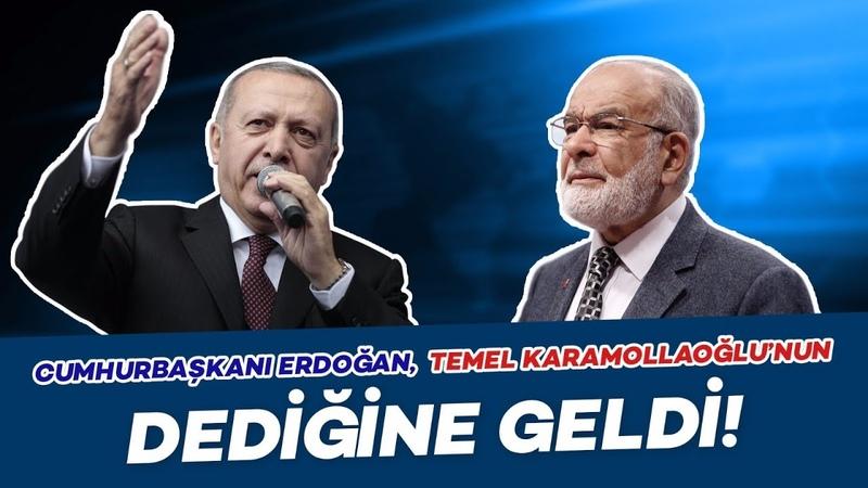 Cumhurbaşkanı Erdoğan Temel Karamollaoğlu'nun Dediğine Geldi