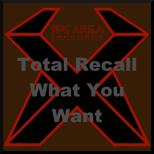Total Recall альбом Total Recall - What You Want