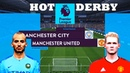 Hot Derby Manchester City vs Manchester United | Premier League
