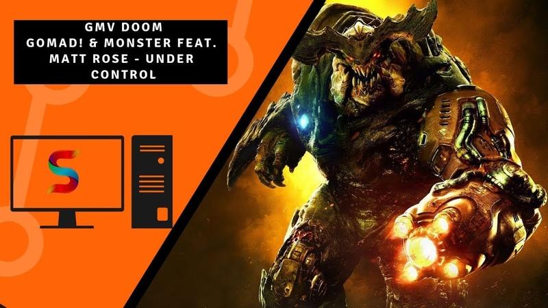 GMV Doom GoMad! Monster Feat. Matt Rose - Under Control