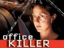 Убийца в офисе Office Killer (1997)  США