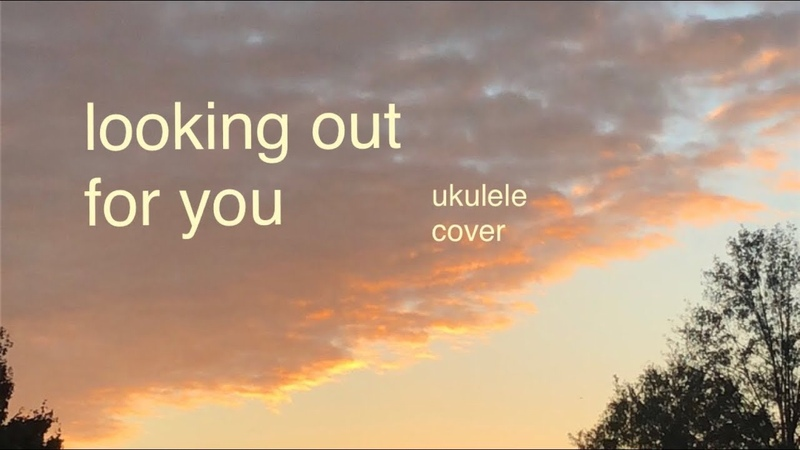 Looking out for you ukulele cover