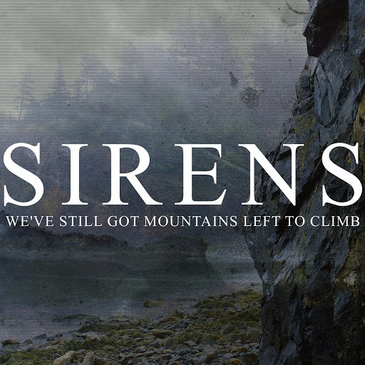 Sirens альбом We've Still Got Mountains Left to Climb