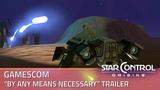 """Star Control: Origins Gamescom """"By Any Means Necessary"""" Trailer"""
