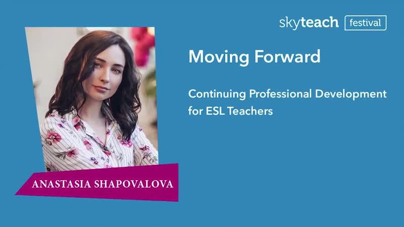 Anastasia Shapovalova - Moving forward. Continuing professional development for