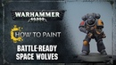 How to Paint: Battle-ready Space Wolves