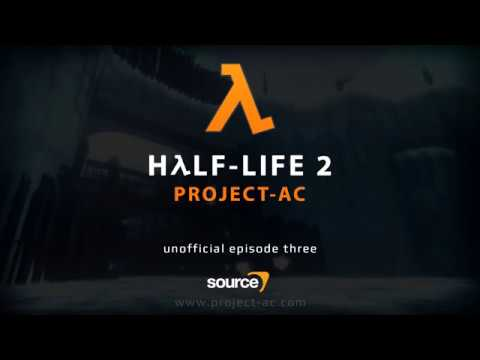 Half-Life 2 Project-AC - Episode three (Unofficial)
