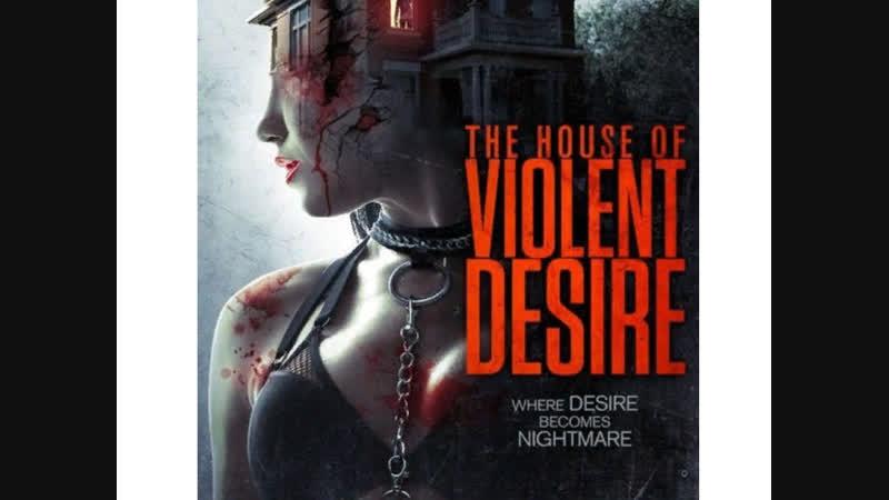 The.House.of.Violent.Desire.2O18.Pk.WEB-DL.72Op