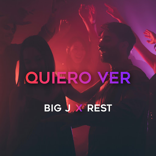 BIG J альбом Quiero Ver (feat. Rest)
