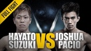 ONE: Hayato Suzuki vs. Joshua Pacio | August 2017 | FULL FIGHT