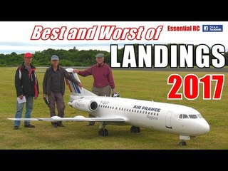 ② BEST and WORST of ESSENTIAL RC LANDINGS 2017 ! SILKY SMOOTH AND SHOCKING ARRIVAL COMPILATION