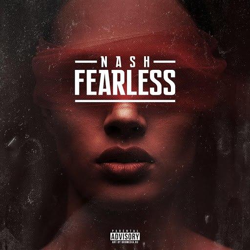 Nash альбом Fearless (feat. Shoney)
