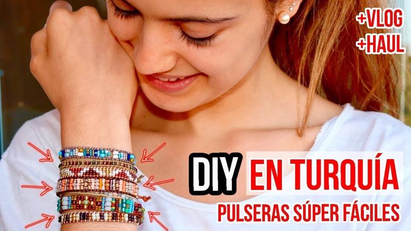 DIY en Turquía - Pulseras de abalorios súper fáciles, rápidas y originales ( VLOG y HAUL)