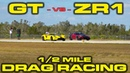 CIVIL WAR * Ford GT vs 2019 Chevrolet Corvette ZR1 1/2 Mile Drag and Roll Racing at Wannagofast