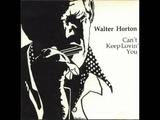 Big Walter Horton - Can't Keep Loving You - Full Album