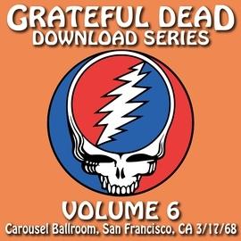 Grateful Dead альбом Download Series Vol. 6: 3/17/68 (Carousel Ballroom, San Francisco, CA)