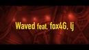 DJ JAM MARZY - Waved feat. fox4G, lj (MaisonDe)