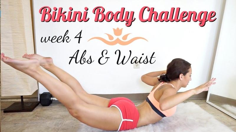 Bikini Body Challenge - Week 4, Abs waist!