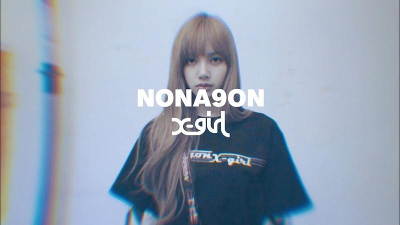 X-girl × NONAGON ft.LISA