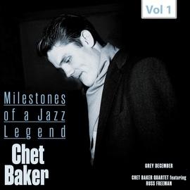 Chet Baker альбом Milestones of a Jazz Legend - Chet Baker, Vol. 1