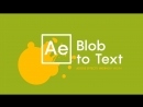 Blob to text animation