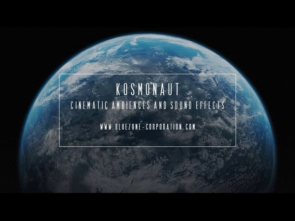 Bluezone Corporation Kosmonaut Cinematic Ambiences and Sound Effects - Sample Library for Download
