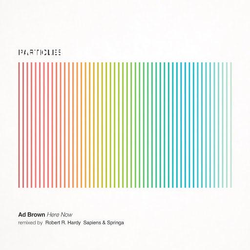 Ad Brown альбом Here Now (Robert R. Hardy, Sapiens & Springa Remixes)