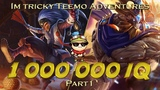 Im Tricky Teemo Adventures - Part 1