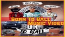 BORN TO BALL (MUSIC VIDEO) SOUP FLAME FT. LUCKY LIL CAS