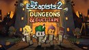 The Escapists 2 Dungeons Duct Tape Launch Trailer Steam PS4 Xbox One