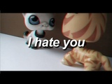I hate you I LPS music video