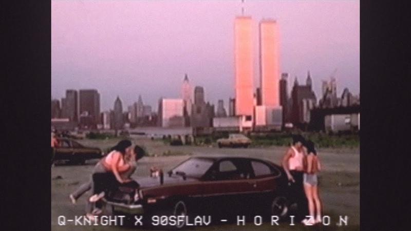 Q-Knight x 90sFlav - H o r i z o n