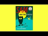 Sam And The Firefly (Read Aloud)