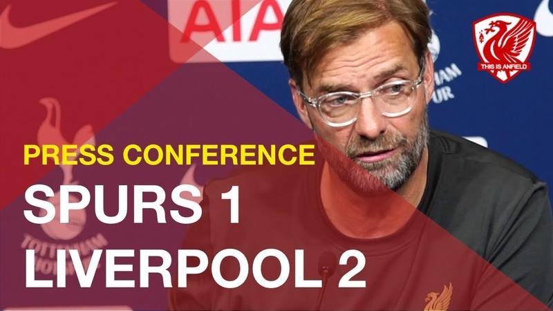 Tottenham 1 2 Liverpool Jurgen Klopp Press Conference