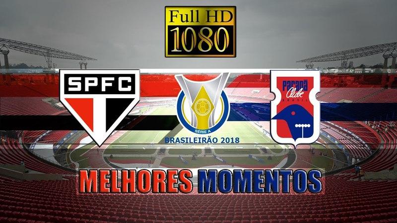 Melhores Momentos Gol São Paulo 1 x 0 Paraná pelo Campeonato Brasileiro 2018