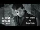 Don't Hate Me (with lyrics) - Jingle Punks