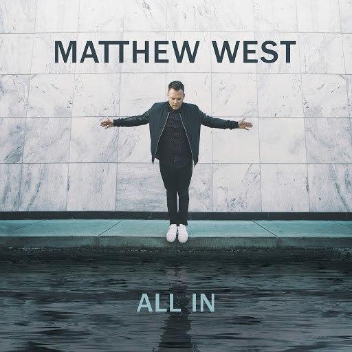 Matthew West альбом All In