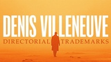 Denis Villeneuve Directorial Trademarks