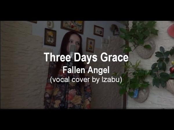 Three Days Grace Fallen Angel vocal cover by Izabu