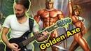 Golden Axe I II III OST Mega Metal Cover Sega genesis game by Progmuz