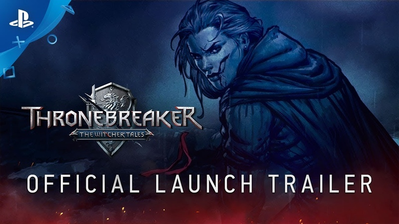 Thronebreaker The Witcher Tales - Launch Trailer | PS4