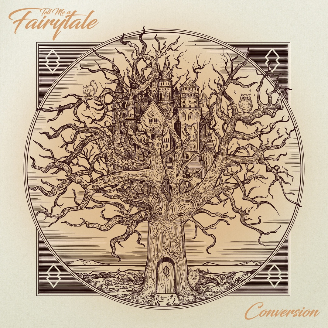 Tell Me a Fairytale - Conversion (2019)