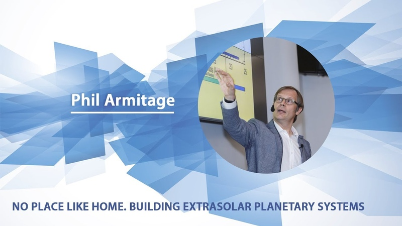 Phil Armitage - No place like home. Building extrasolar planetary systems