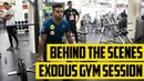 Behind the Scenes | Exodus Gym Session