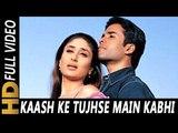 Kaash Ke Tujhse Main Kabhi Milta   K.K., Alka Yagnik   Jeena Sirf Merre Liye Songs   Tusshar Kapoor