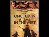 Однажды на Диком Западе Once Upon a Time in the West (C'era una volta il West) 1968 Либергал,1080