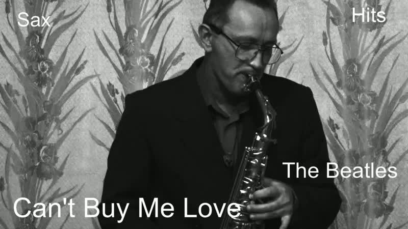 Cant Buy Me Love.Rockn Roll.Sax music.