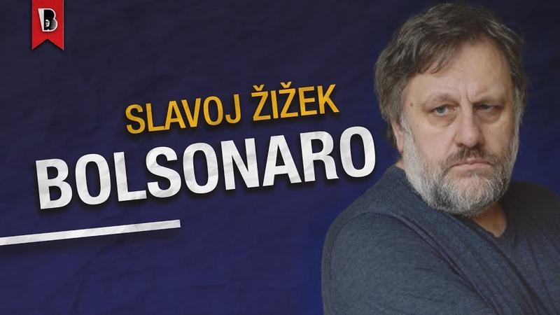 Žižek A eleição de Bolsonaro e a nova direita populista