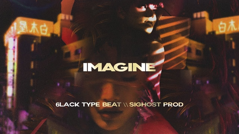 • IMAGINE • 6LACK ft The Weeknd Type Beat 2018 • Rnb Instru Trap Rap Instrumental