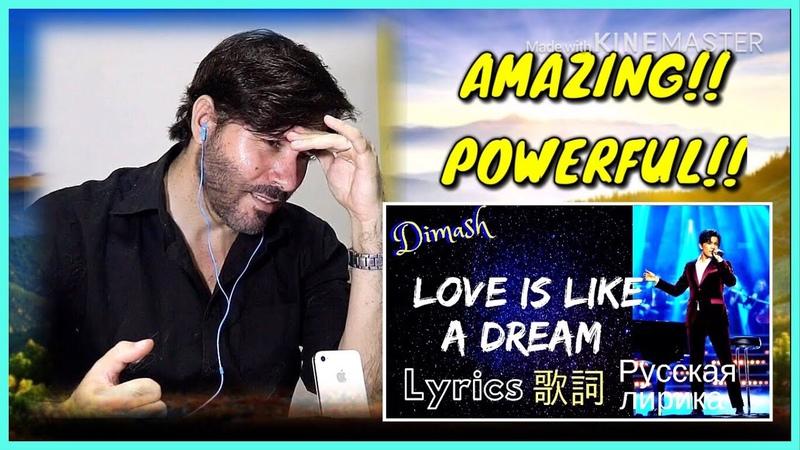 REACTION | Dimash - Love is Like a Dream (English Lyrics) | ДИМАШ Любовь похожая на сон лирика